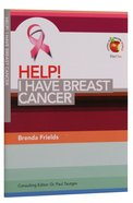 I Have Breast Cancer (Help! Series (Dayone)) Booklet