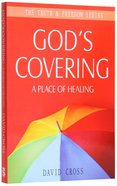 God's Covering: A Place of Healing (Truth And Freedom Series) Paperback