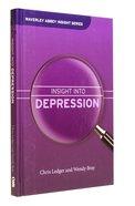 Insight Into Depression (Waverley Abbey Insight Series) Hardback