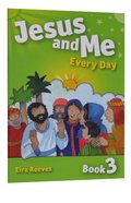Jesus and Me Every Day Book 3 Paperback