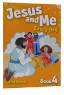 Jesus and Me Every Day Book 4 Paperback