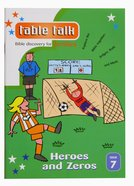 Heroes and Zeros (#07 in Table Talk Series) Paperback