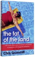 The Fat of the Land Paperback