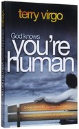 God Knows You're Human: Good News For People Who Fall - Lessons on Strength and Weakness Paperback