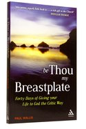 Be Thou My Breastplate Paperback