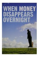 When Money Disappears Overnight Booklet