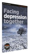 Facing Depression Together (Includes Discussion Guide) (Matthias Minizines Series) Magazine
