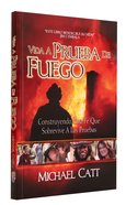 Vida a Prueba De Fuego (Fireproof Your Life) Paperback