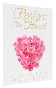 Restore My Heart (Leaders Guide)