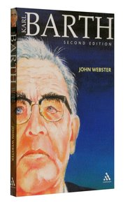 Karl Barth (2nd Edition) (Outstanding Christian Thinkers Series)