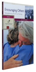 Encouraging Others: Biblical Models For Caring (Fisherman Bible Studyguide Series)