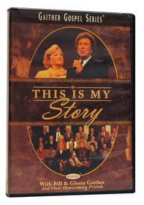 This is My Story (Gaither Gospel Series)
