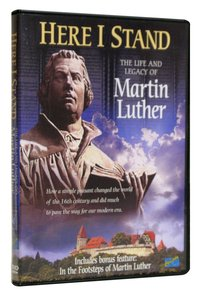 Here I Stand: The Life & Legacy of Martin Luther