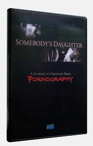 Somebodys Daughter: A Journey to Freedom From Pornography