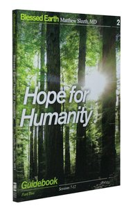 Hope For Humanity Participants Guide (Blessed Earth Series)