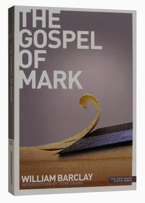 The Gospel of Mark (New Daily Study Bible Series)