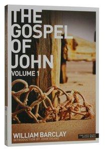 The Gospel of John (Volume 1) (New Daily Study Bible Series)