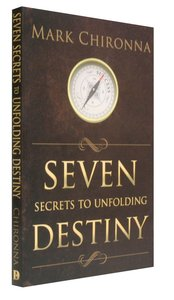 7 Secrets to Unfolding Destiny