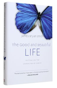 The Good and Beautiful Life (#02 in The Apprentice Series)