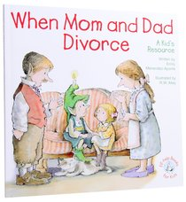 When Mom and Dad Divorce (Elf-help Books For Kids Series)