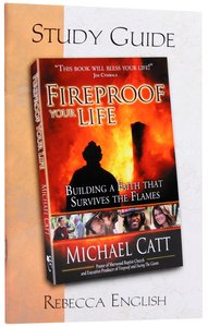 Fireproof Your Life (Study Guide)