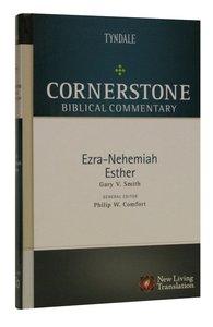 Ezra, Nehemiah, Esther (#05B in Nlt Cornerstone Biblical Commentary Series)