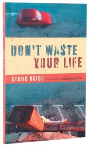 Dont Waste Your Life (Study Guide)