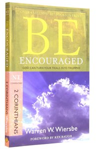 Be Encouraged (2 Corinthians) (Be Series)