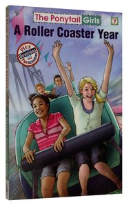 A Roller Coaster Year (#07 in Ponytail Girls Series)