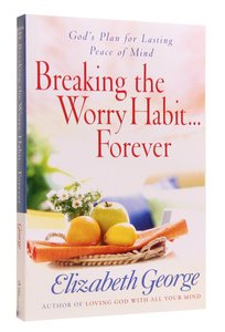 Breaking the Worry Habit Forever (Large Print)