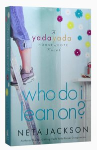 Who Do I Lean On? (#03 in Yada Yada House Of Hope Series)