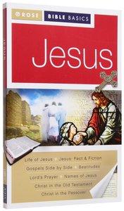 Jesus (Rose Bible Basics Series)