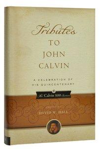 Tributes to John Calvin (Calvin 500 Series)
