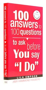 """100 Answers to 100 Questions Before You Say """"I Do"""""""