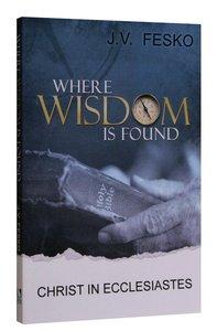Where Wisdom is Found
