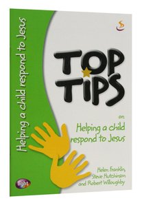 On Helping a Child Respond to Jesus (Top Tips Series)