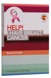 I Have Breast Cancer (Help! Series (Dayone))
