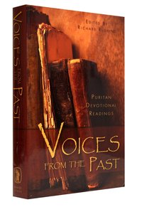 Voices From the Past: Puritan Devotional Readings (Vol 1)