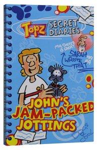 Johns Jam Packed Jottings (Topz Secret Diaries Series)