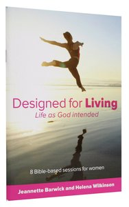 Designed For Living: Life as God Intended