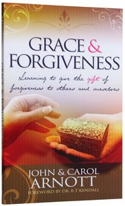 Grace and Forgiveness: Learning to Give the Gift of Forgiveness to Others and Ourselves