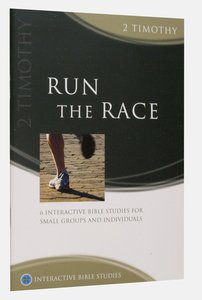 Run the Race (2 Timothy) (Interactive Bible Study Series)