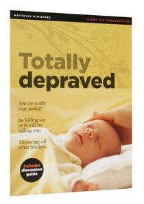 Totally Depraved (Matthias Minizines Series)