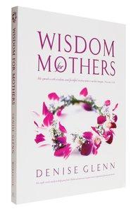 Wisdom For Mothers (Workbook)