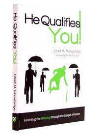 He Qualifies You!