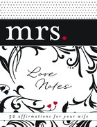 Mrs Love Notes:32 Chances to Bless Your Wife's Heart