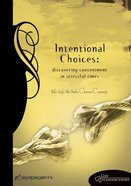 Intentional Choices (Student Guide) (Life Connections Series) Paperback