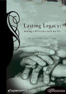 Lasting Legacy (Student Guide) (Life Connections Series) Paperback