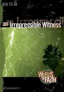 An Irrepressible Witness - Acts 15-28 (13 Sessions) (Words Of Faith Series) Paperback