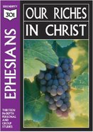 Ephesians - Our Riches in Christ (301 Series) Paperback